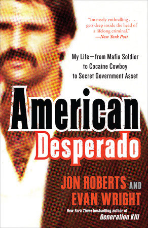 American Desperado by Jon Roberts and Evan Wright