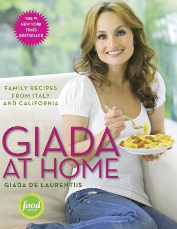 Giada at Home by Giada De Laurentiis