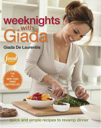 Weeknights with Giada by Giada De Laurentiis