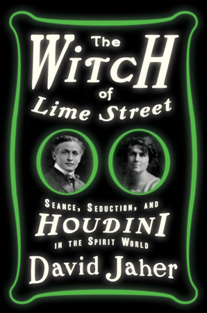 The Witch of Lime Street by David Jaher