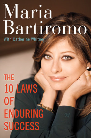 The 10 Laws of Enduring Success by Maria Bartiromo and Catherine Whitney