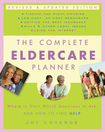 The Complete Eldercare Planner, Revised and Updated Edition by Joy Loverde