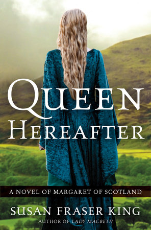Queen Hereafter by Susan Fraser King