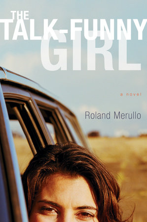 The Talk-Funny Girl by Roland Merullo