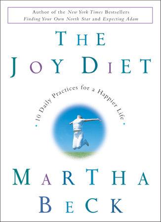 The Joy Diet by Martha Beck