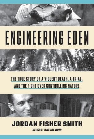Engineering Eden by Jordan Fisher Smith
