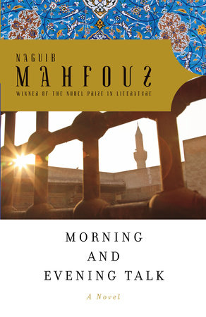 Morning and Evening Talk by Naguib Mahfouz