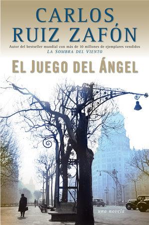 El Juego del Ángel by Carlos Ruiz Zafon