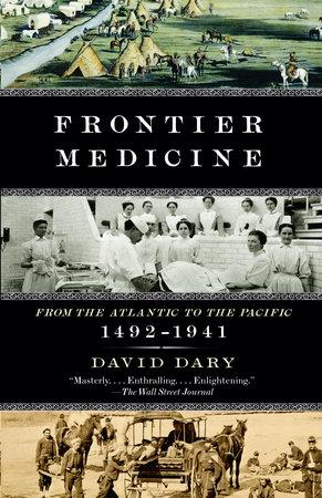 Frontier Medicine by David Dary