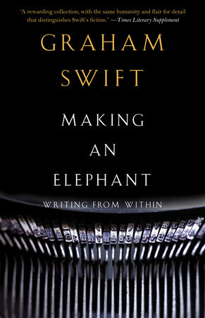 Making an Elephant by Graham Swift
