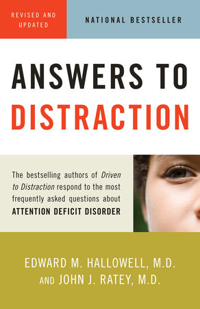 Answers to Distraction by Edward M. Hallowell, M.D. and John J. Ratey, M.D.