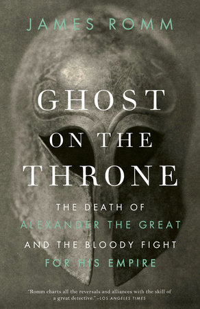 Ghost on the Throne by James Romm