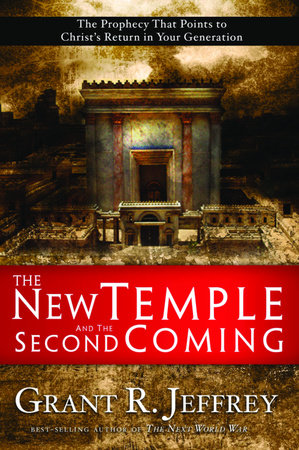 The New Temple and the Second Coming by Grant R. Jeffrey