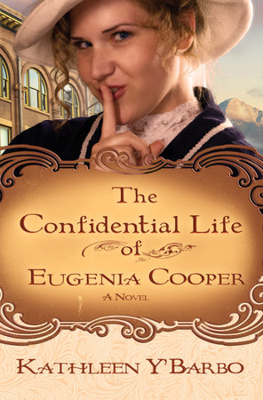 The Confidential Life of Eugenia Cooper by Kathleen Y'Barbo