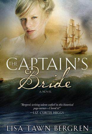 The Captain's Bride by Lisa T. Bergren