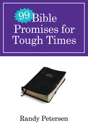 99 Bible Promises for Tough Times by Randy Petersen