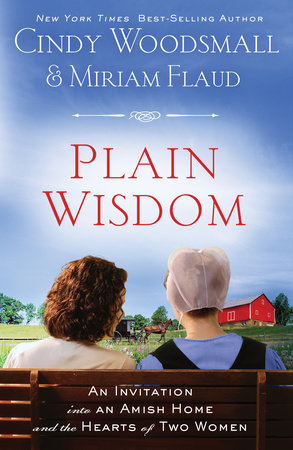 Plain Wisdom by Cindy Woodsmall and Miriam Flaud