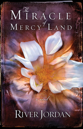 The Miracle of Mercy Land by River Jordan