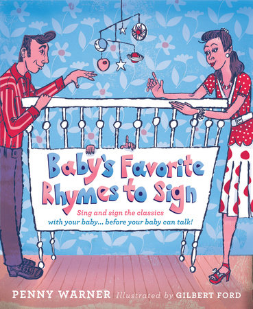 Baby's Favorite Rhymes to Sign by Penny Warner