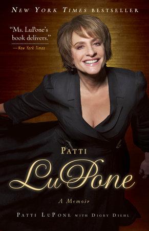 Patti LuPone by Patti LuPone