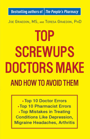 Top Screwups Doctors Make and How to Avoid Them by Joe Graedon and Teresa Graedon