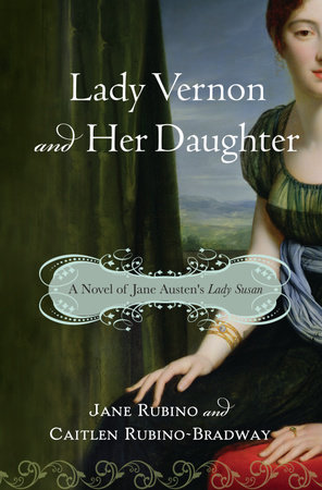 Lady Vernon and Her Daughter by Jane Rubino and Caitlen Rubino-Bradway