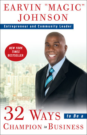 "32 Ways to Be a Champion in Business by Earvin ""Magic"" Johnson"