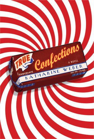 True Confections by Katharine Weber