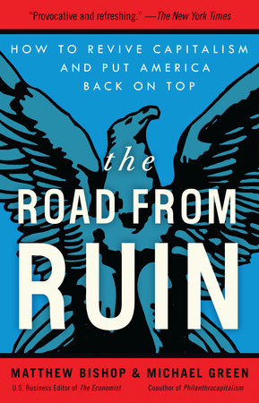 The Road from Ruin by Matthew Bishop and Michael Green