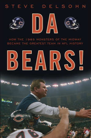 Da Bears! by Steve Delsohn