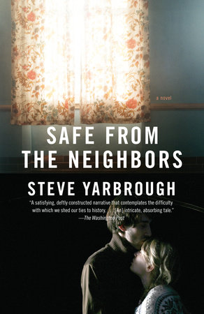 Safe from the Neighbors by Steve Yarbrough
