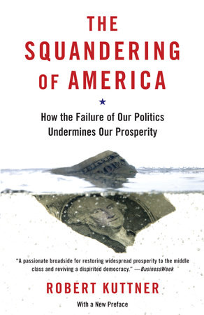 The Squandering of America by Robert Kuttner
