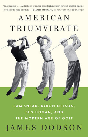 American Triumvirate by James Dodson