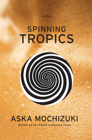 Spinning Tropics by Aska Mochizuki