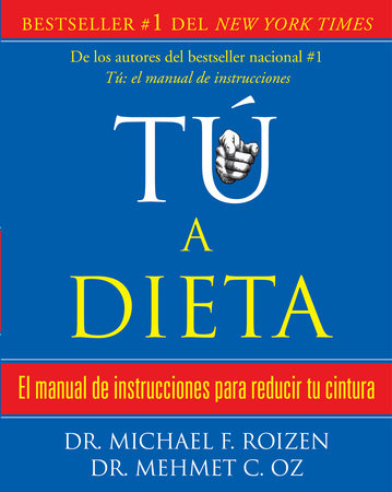 tú, a dieta by Michael Roizen and Mehmet Oz