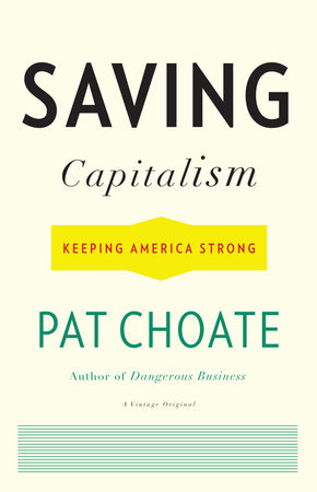 Saving Capitalism by Pat Choate