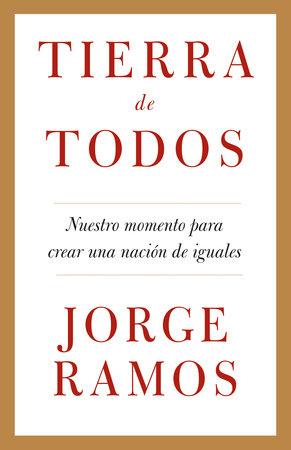 Tierra de todos by Jorge Ramos
