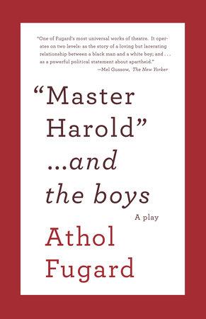 Master Harold and the Boys by Athol Fugard