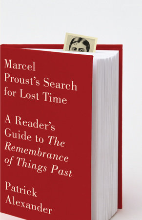 Marcel Proust's Search for Lost Time by Patrick Alexander