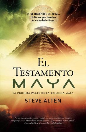 El testamento Maya by Steve Alten