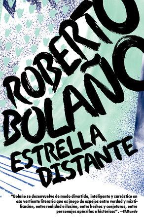 Estrella distante by Roberto Bolaño