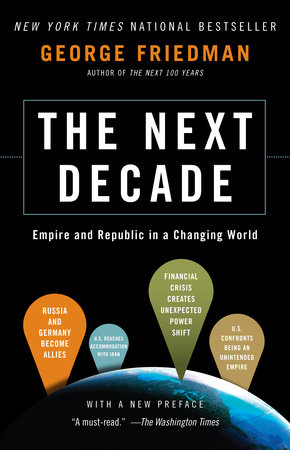 The Next Decade by George Friedman