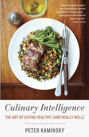 Culinary Intelligence by Peter Kaminsky