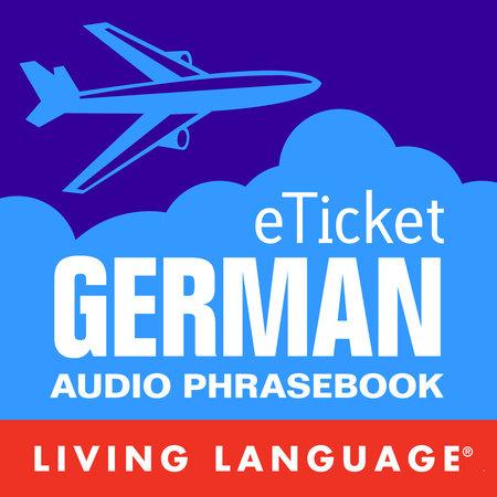 eTicket German by Living Language