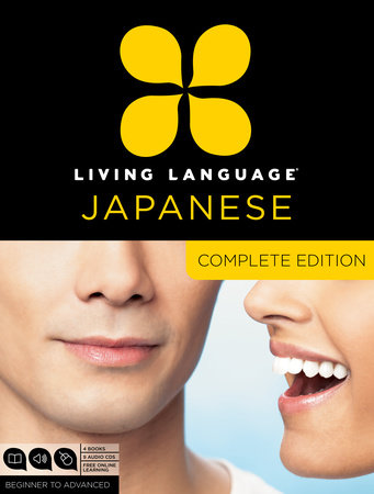 Living Language Japanese, Complete Edition by Living Language