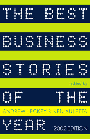 The Best Business Stories of the Year: 2002 Edition by Andrew Leckey