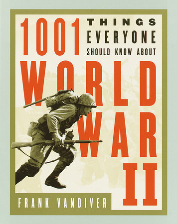 1001 Things Everyone Should Know About WWII by Frank E. Vandiver