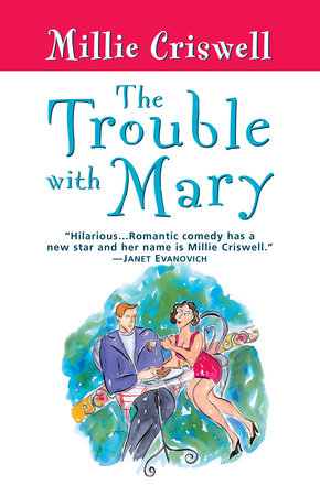 The Trouble With Mary by Millie Criswell