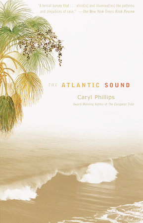 The Atlantic Sound by Caryl Phillips