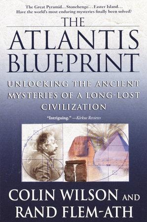 The Atlantis Blueprint by Colin Wilson and Rand Flem-Ath